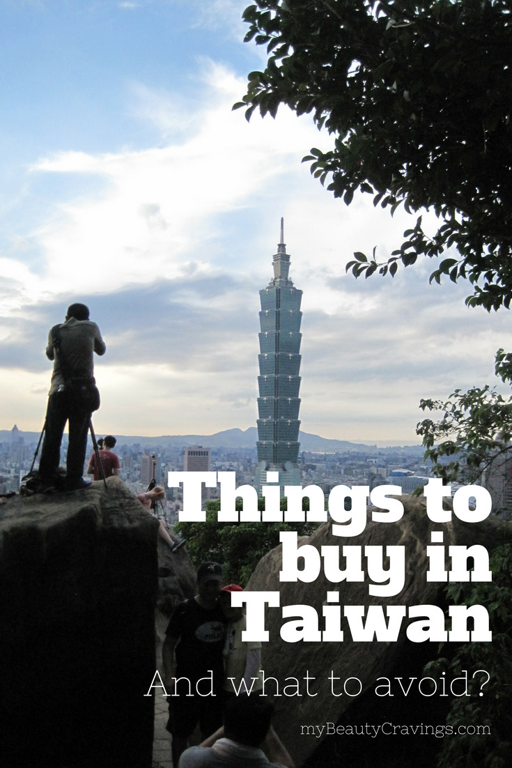 What are the things to buy in Taiwan? And what to avoid