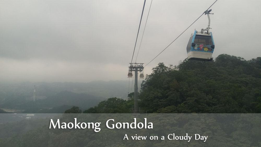Taiwan 8 Days Trip – Day 3 (pt I): Maokong (貓空