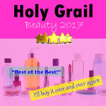 Holy Grail Beauty Products 2017