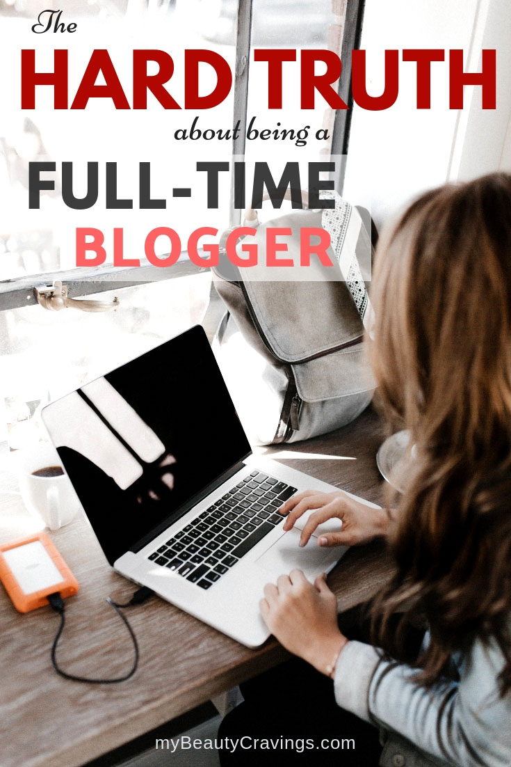 The Hard Truth About Being a Full-Time Blogger