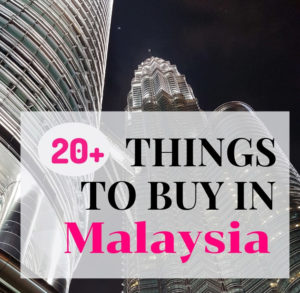 Things to buy in Malaysia 2